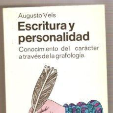 Libros de segunda mano: ESCRITURA Y PERSONALIDAD (CONOCIMIENTO DEL CARÁCTER A TRAVÉS DE LA GRAFOLOGÍA) .- AUGUSTO VELS. Lote 46976614