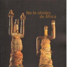 Libros de segunda mano: NO TE OLVIDES DE AFRICA. VV.AA. AT-925. Lote 289698383