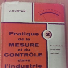 Gebrauchte Bücher - PRATIQUE DE LA MESURE ET DU CONTROLE DAN L´INDUSTRIE VOL.2 J.BURTON EDITORIAL DUNOD AÑO 1959 - 47066037