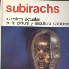 Libros de segunda mano: SUBIRACHS. MAESTROS ACTUALES DE LA PINTURA Y ESCULTURA CATALANS. Nº3. 1974. Lote 47075428