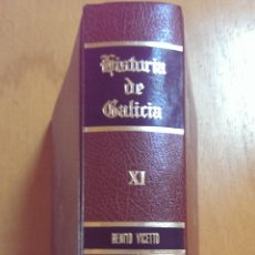 Libros de segunda mano: HISTORIA DE GALICIA VOL.XI MANUEL MURGUIA Y BENITO VICETTO EDITORIAL GAMMA AÑO 1979. Lote 47086981