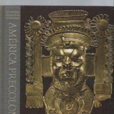 Libros de segunda mano: LAS GRANDES ÉPOCAS DE LA HUMANIDAD, HISTORIA DE LAS CULTURAS MUNDIALES, LA AMÉRICA PRECOLOMBINA. Lote 47091871