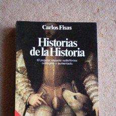 Libros de segunda mano: HISTORIAS DE LA HISTORIA. CARLOS FISAS. PLANETA, 1985.. Lote 47094473
