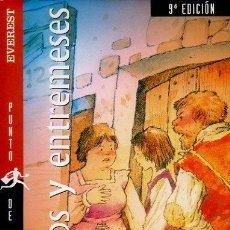Libros de segunda mano: DE PASOS Y ENTREMESES. L.DE RUEDA, CERVANTES, HNOS A.QUINTERO. OBRA DE TEATRO. ED.EVEREST, 2005. Lote 47109086