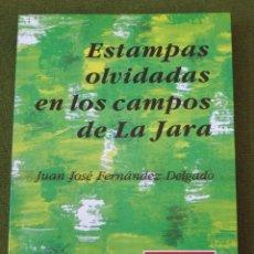 Libros de segunda mano: ESTAMPAS OLVIDADAS EN LOS CAMPOS DE LA JARA ( PROV. DE TOLEDO ). Lote 47111334