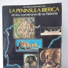 Libros de segunda mano: GARCÍA BELLIDO, ANTONIO: LA PENÍNSULA IBÉRICA EN LOS COMIENZOS DE SU HISTORIA (ISTMO) (CB). Lote 47114929