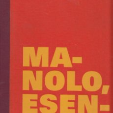 Libros de segunda mano: MANOLO ( HUGUÉ ) ESENCIAL ESCULTURA PINTURA DIBUJO EXPOSICIÓN FUNDACIÓN FRANCISCO GODIA 2003-2004. Lote 47121129