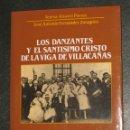 Libros de segunda mano: LOS DANZANTES Y EL SANTISIMO CRISTO DE LA VIGA DE VILLACAÑAS / TOLEDO /. ETNOLOGIA.. Lote 47123539