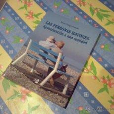 Libros de segunda mano: LAS PERSONAS MAYORES APROXIMACIÓN A UNA REALIDAD. ROSARIO PANIAGUA FERNÁNDEZ. RÚSTICA. Lote 47134693