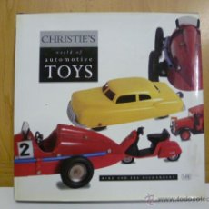 Libros de segunda mano: CHRISTIE`S WORLD OF AUTOMOTIVE TOYS (ILUSTRADO EN INGLES) - VER FOTOS. Lote 47135139