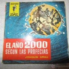 Libros de segunda mano: EL AÑO 2000 SEGUN LAS PROFECIAS LIBRO DE JOAQUIN GRAU 1962. Lote 47152498