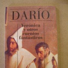Libros de segunda mano: VERÓNICA Y OTROS CUENTOS FANTÁSTICOS - RUBÉN DARÍO - (ALIANZA CIEN). Lote 47168736