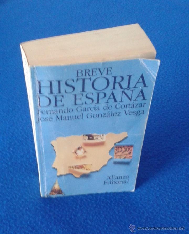FERNANDO GARCÍA DE CORTÁZAR: BREVE HISTORIA DE ESPAÑA (Libros de Segunda Mano - Historia - Otros)