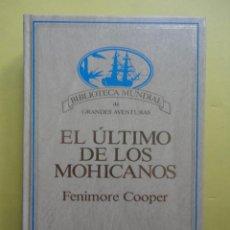 Libros de segunda mano: BIBLIOTECA MUNDIAL DE GRANDES AVENTURAS. EL ÚLTIMO DE LOS MOHICANOS. FENIMORE COOPER.. Lote 47192727