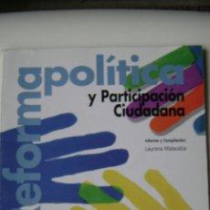 Libros de segunda mano: REFORMA POLITICA Y PARTICIPACION CIUDADANA | LAURANA MALACALZA. Lote 47204682