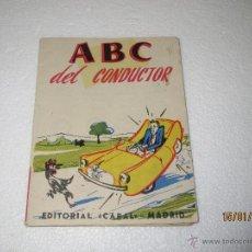 Libros de segunda mano: ANTIGUO LIBRITO * ABC DEL CONDUCTOR * EDITORIAL CABAL * DEL AÑO 1958. Lote 47225881