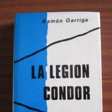 Libros de segunda mano: LA LEGIÓN CÓNDOR -- RAMÓN GARRIGA. Lote 47240196