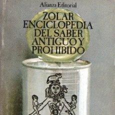 Libros de segunda mano: . LIBRO ZOLAR ENCICLOPEDIA DEL SABER ANTIGUO Y PROHIBIDO DE ALIANZE EDITORIAL. Lote 47241453