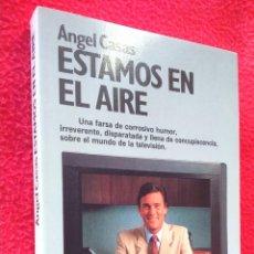 Libros de segunda mano: ESTAMOS EN EL AIRE - ANGEL CASAS. Lote 47243189