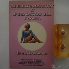 Libros de segunda mano: EVE DISKIN. MEDITACIÓN Y FILOSOFIA YOGA. EDITORIAL DIANA 1974. Lote 47244252