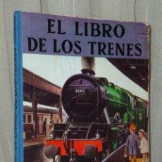 Libros de segunda mano: EL LIBRO DE LOS TRENES.. Lote 47257522
