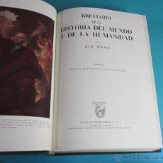 Libros de segunda mano: BREVIARIO DE LA HISTORIA DEL MUNDO Y DE LA HUMANIDAD. JOSÉ PIJOAN.TOMO II DESDE LA HÉGIRA HASTA S.XX. Lote 47260180