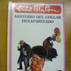 Libros de segunda mano: MISTERIO DEL COLLAR DESAPARECIDO. BLYTON, ENID. 1986. Lote 47261420
