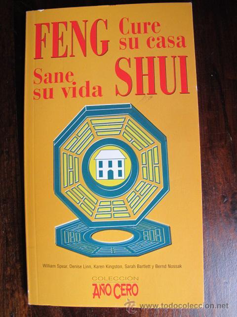 LIBRO FENG SHUI CURE SU CASA SANE SU VIDA COLECCION AÑO CERO AÑO 2000 (Libros de Segunda Mano - Parapsicología y Esoterismo - Otros)