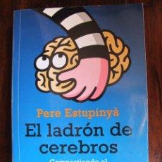 Libros de segunda mano: LIBRO EL LADRON DE CEREBROS COMPARTIENDO EL CONOCIMIENTO CIENTIFICO PERE ESTUPINYA PROLOGO PUNSET. Lote 47265558