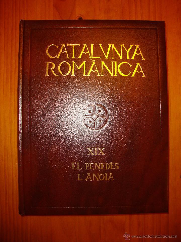 CATALUNYA ROMÀNICA XIX. EL PENEDÈS, L'ANOIA - ENCICLOPÈDIA CATALANA, 1992 (Libros de Segunda Mano - Bellas artes, ocio y coleccionismo - Otros)