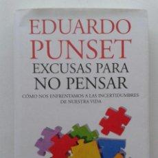 Libros de segunda mano: EXCUSAS PARA NO PENSAR - EDUARDO PUNSET - EDICIONES DESTINO - 2011. Lote 47275124
