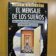 Libros de segunda mano: EL MENSAJE DE LOS SUEÑOS.GAYLE M.V.DELANEY ,-CIRCULO DE LECTORES 1992. Lote 47275258