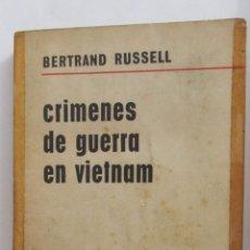Libros de segunda mano: CRÍMENES DE GUERRA EN VIETNAM DE BERTRAND RUSSELL (AGUILAR). Lote 47310967