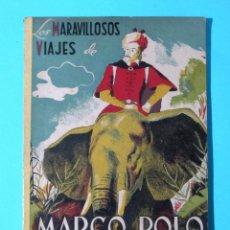 Libros de segunda mano: LOS MARAVILLOSOS VIAJES DE MARCO POLO DESCUBRIDOR DE ASIA. EDITORIAL TARTESSOS, SIN FECHA.. Lote 47328839