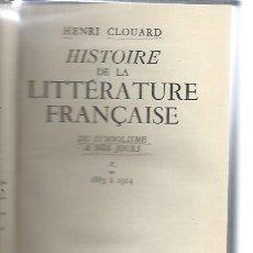 Libros de segunda mano: HISTOIRE DE LA LITTERATURE FRANCAISE,HENRI CLOUARD,DU SYMBOLISME A NOS JOURS,ALBIN MICHEL PARIS 1947. Lote 47338190