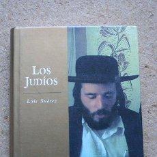 Libros de segunda mano: LOS JUDÍOS. LUIS SUÁREZ. ARIEL PUEBLOS. 2004.. Lote 47344840