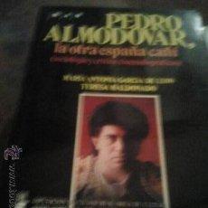 Libros de segunda mano: PEDRO ALMODÓVAR, LA OTRA ESPAÑA CAÑÍ. * BIOGRAFÍA Y CRÍTICA CINEMATOGRÁFICA. OPORTUNIDAD CINÉFILOS . Lote 47347311