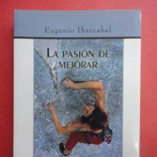 Libros de segunda mano: LA PASIÓN DE MEJORAR. EUGENIO IBARZABAL.. Lote 47349427