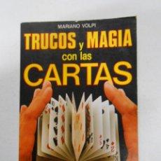 Libros de segunda mano: TRUCOS Y MAGIA CON LAS CARTAS. MARIANO VOLPI TDK8. Lote 36884299