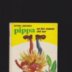 Libros de segunda mano: PIPPA EN LOS MARES DEL SUR / ASTRID LINDGREN -ED. JUVENTUD 1969 ( PIPI LASTRUM ). Lote 47362632