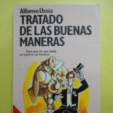 Libros de segunda mano: TRATADO DE LAS BUENAS MANERAS. ALFONSO USSÍA.. Lote 47364535