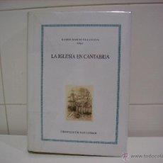 Libros de segunda mano: LA IGLESIA EN CANTABRIA. Lote 47378883