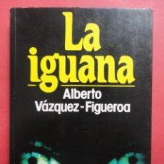 Libros de segunda mano: LA IGUANA. ALBERTO VÁZQUEZ FIGUEROA.. Lote 47410683
