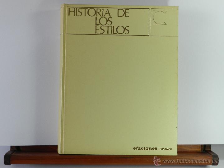 HISTORIA DE LOS ESTILOS - EDICIONES CEAC - 1975 (Libros de Segunda Mano - Bellas artes, ocio y coleccionismo - Otros)