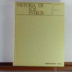 Libros de segunda mano: HISTORIA DE LOS ESTILOS - EDICIONES CEAC - 1975. Lote 47425132