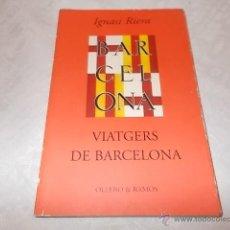 Libros de segunda mano: VIATGERS DE BARCELONA IGNASI RIERA. Lote 47433253