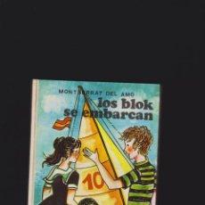 Libros de segunda mano: LOS BLOK SE EMBARCAN / MONTSERRAT DEL AMO -ED. JUVENTUD 1975. Lote 47435080