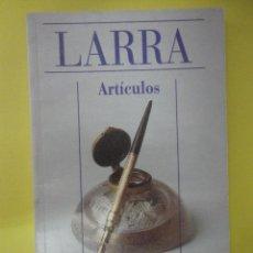 Libros de segunda mano: ARTÍCULOS. MARIANO JOSÉ DE LARRA. Lote 47458023