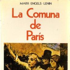 Libros de segunda mano: MARX – ENGELS – LENIN : LA COMUNA DE PARÍS. (ED. REVOLUCIÓN, MADRID, 1980) . Lote 47458784
