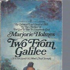 Libros de segunda mano: TWO FROM GALILEE, MARJORIE HOLMES, A BANTAM BOOK 1974, RÚSTICA, 214 PÁGS, 14 POR 19CM. Lote 47465533
